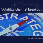 เทคนิคเทรด forex ด้วยกลยุทธ์ Volatility channel breakout